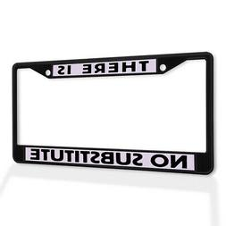 Metal License Plate Frame Vinyl Insert There Is No Substitut
