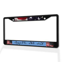 Metal License Plate Frame Vinyl Insert We The People with Am